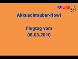 Akkuschrauber-Howi Flugtag vom 06.03.2010