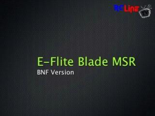E-Flite Blade MSR (BNF)