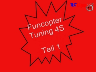AFTER >: Funcopter Tuning / Umbau