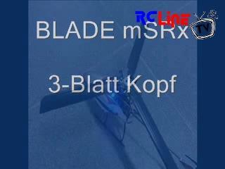 < DAVOR: BLADE mSRx 3-Blatt Rotor (1)