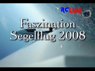 Faszination Segelflug 2008 from 01-25-2009 02:12:45 Uploaded by Airwolf78