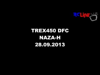 TREX450 DFC NAZA-H from 09-29-2013 12:59:32 Uploaded by nigel