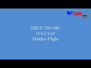 AFTER >: TREX550 FBL NAZA-H