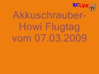 Akkuschrauber-Howi Flugtag vom 07.03.2009
